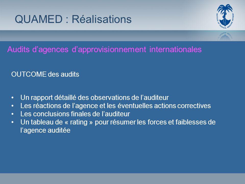 QUAMED : Réalisations Audits d'agences d'approvisionnement internationales. OUTCOME des audits. Un rapport détaillé des observations de l'auditeur.
