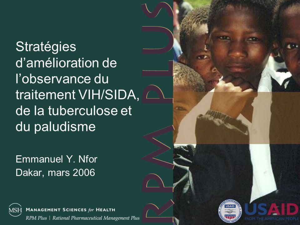Stratégies d amélioration de l adhésion au traitement du VIH/SIDA, de la tuberculose et du paludisme