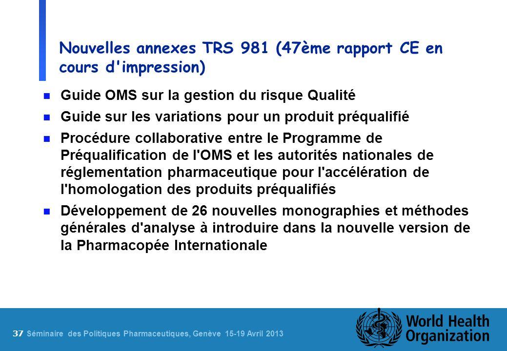 Nouvelles annexes TRS 981 (47ème rapport CE en cours d impression)