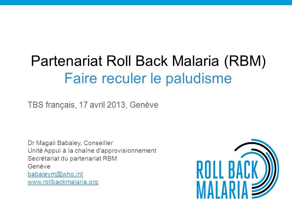 Partenariat Roll Back Malaria (RBM) Faire reculer le paludisme