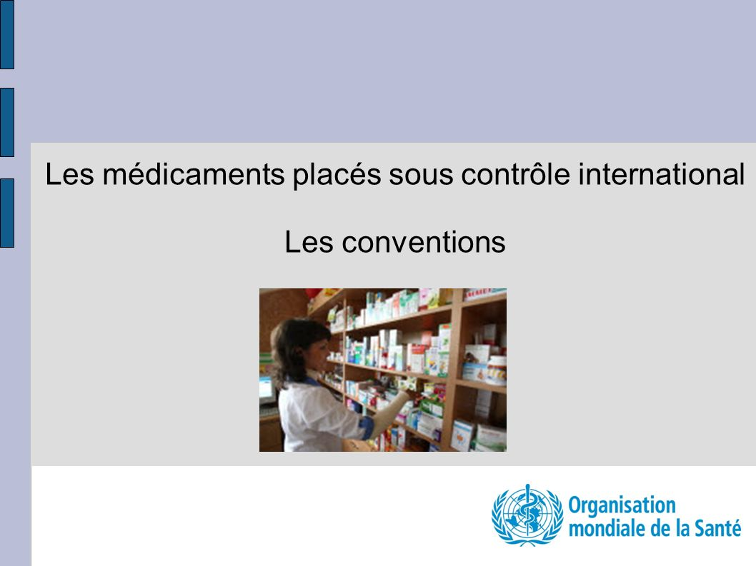Les médicaments placés sous contrôle international