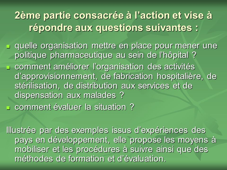 2ème partie consacrée à l'action et vise à répondre aux questions suivantes :