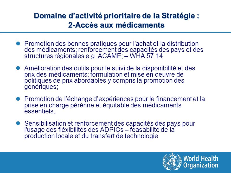 Domaine d'activité prioritaire de la Stratégie : 2-Accès aux médicaments