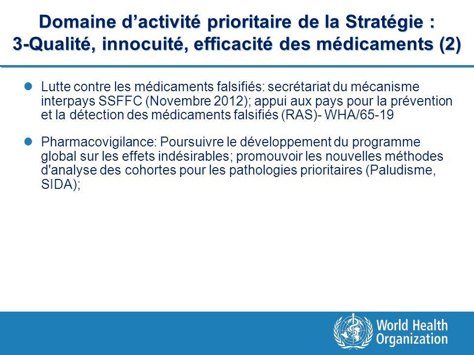 Domaine d'activité prioritaire de la Stratégie : 3-Qualité, innocuité, efficacité des médicaments (2)