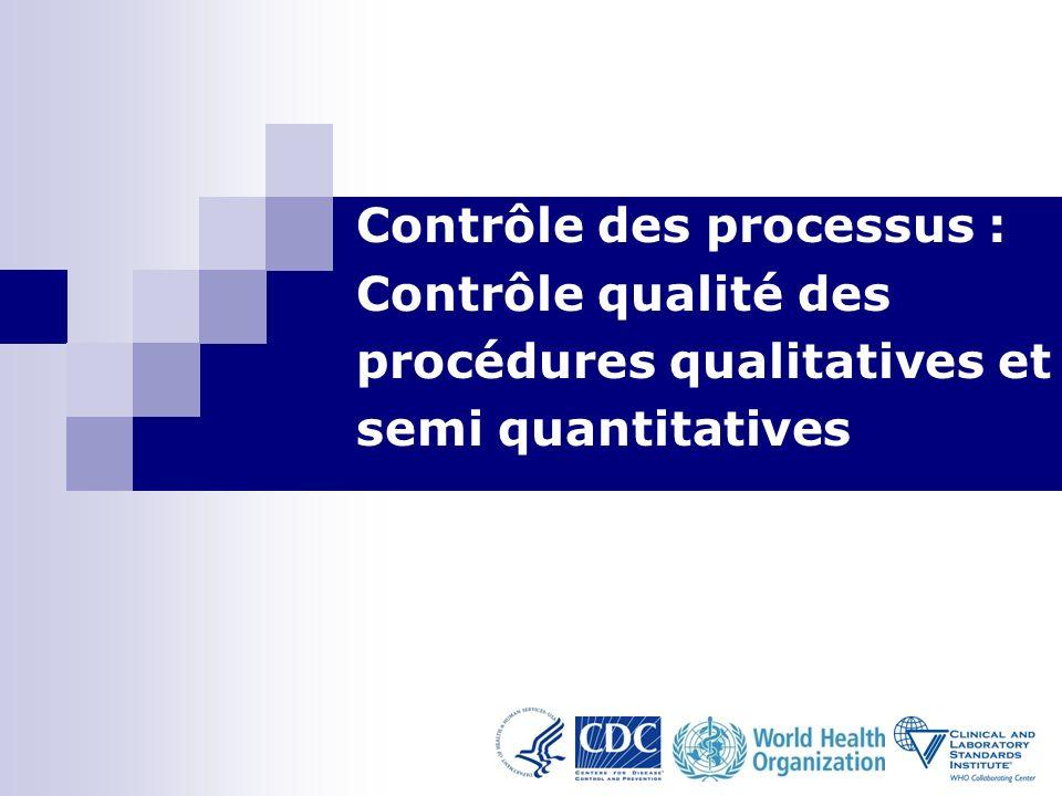 Contrôle des processus : Contrôle qualité des procédures qualitatives et semi quantitatives