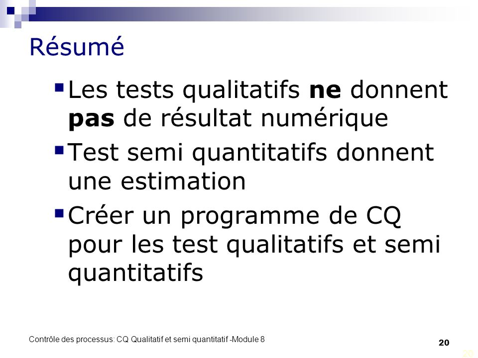 Les tests qualitatifs ne donnent pas de résultat numérique
