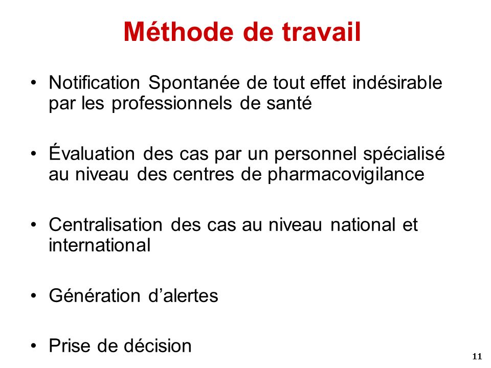 Méthode de travail Notification Spontanée de tout effet indésirable par les professionnels de santé.