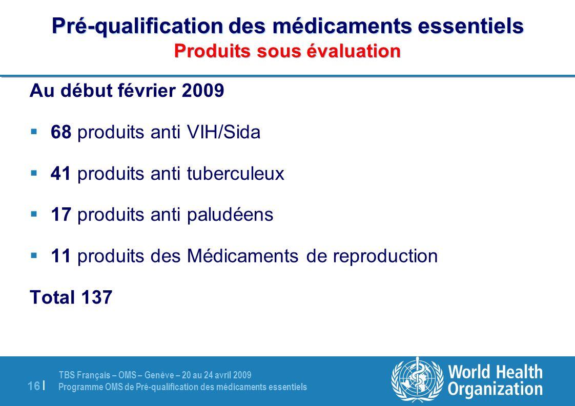 Pré-qualification des médicaments essentiels Produits sous évaluation