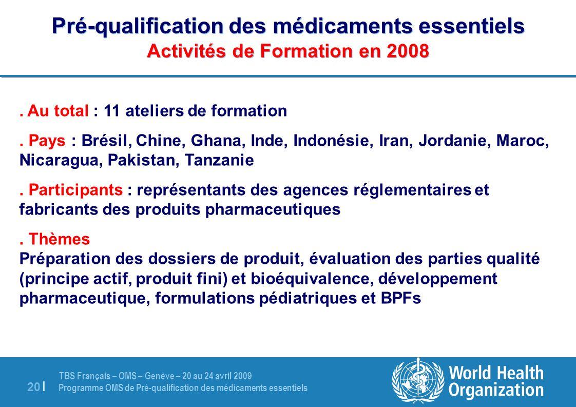 Pré-qualification des médicaments essentiels Activités de Formation en 2008