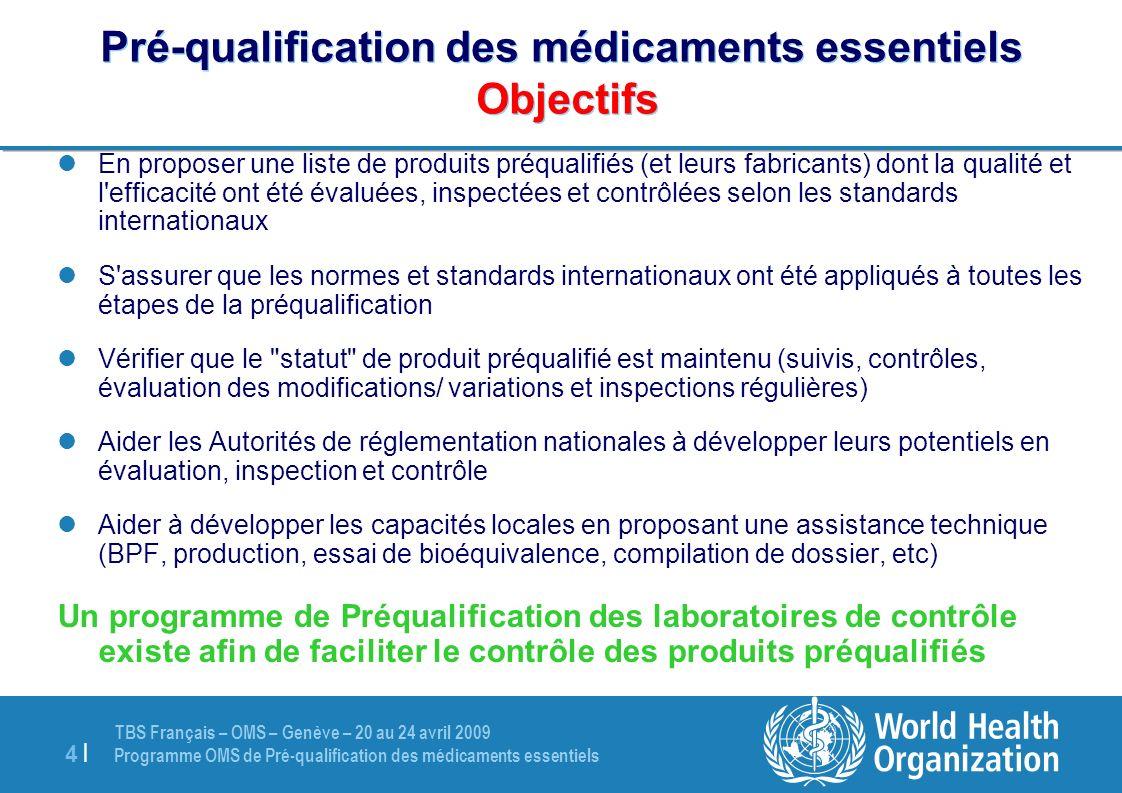 Pré-qualification des médicaments essentiels Objectifs
