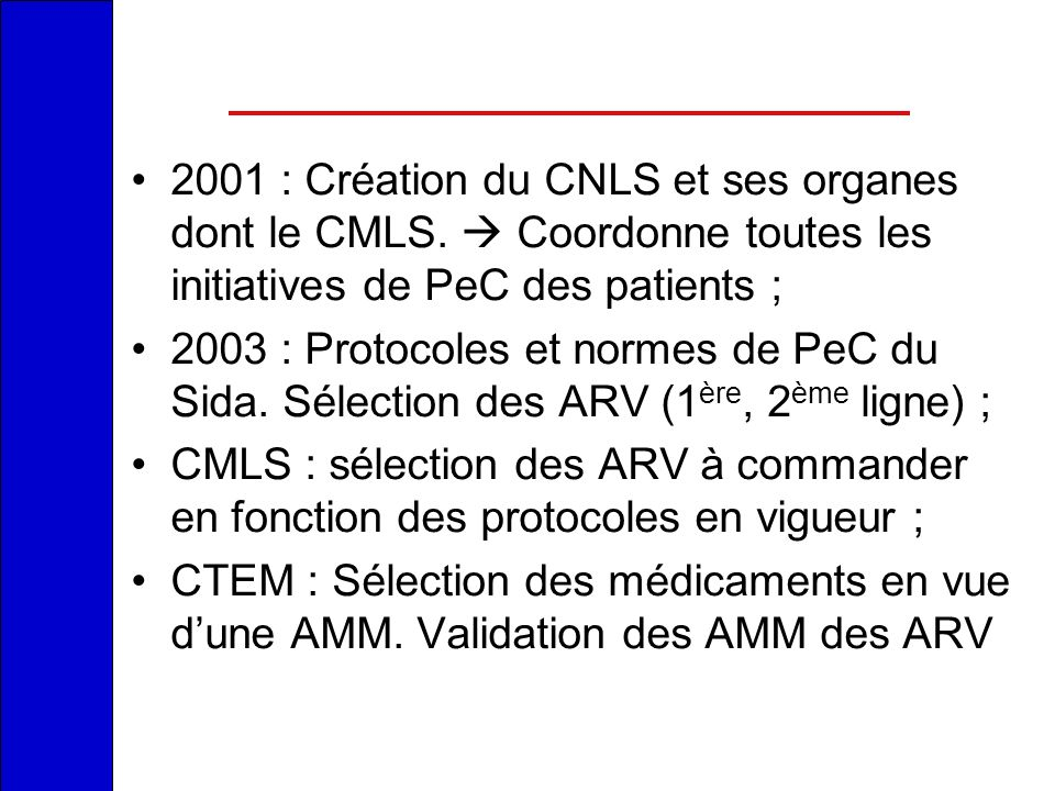 2001 : Création du CNLS et ses organes dont le CMLS