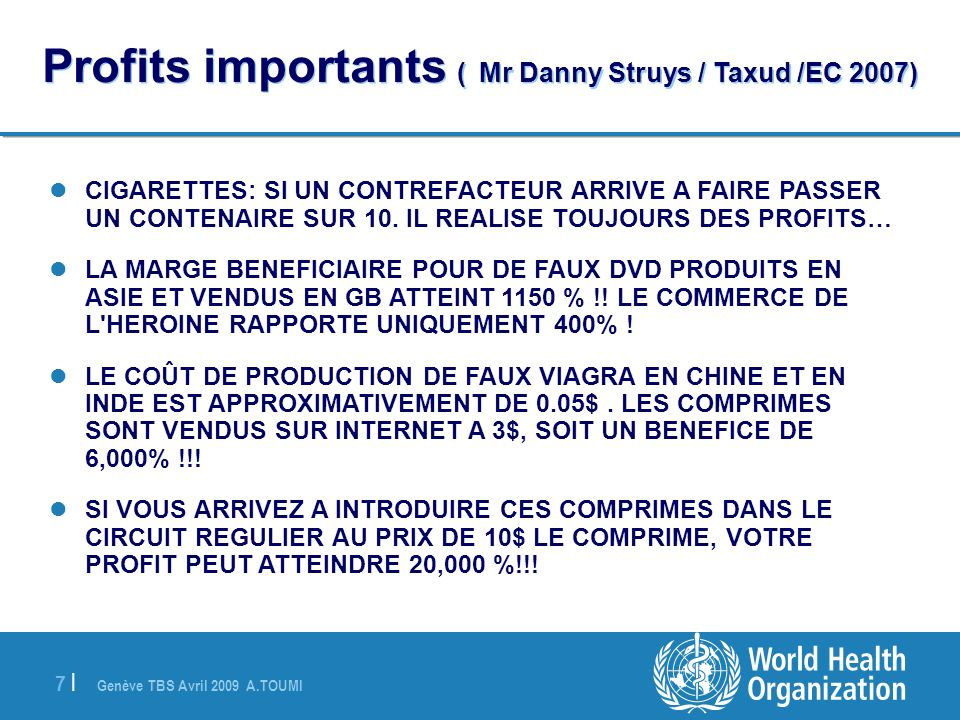 Profits importants ( Mr Danny Struys / Taxud /EC 2007)