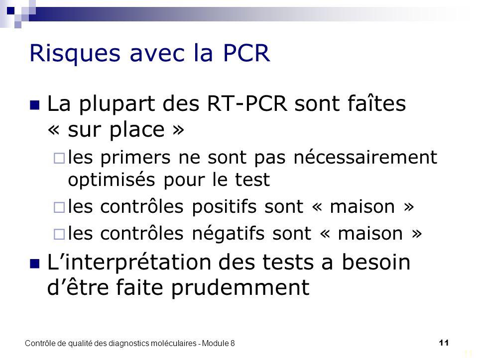 Risques avec la PCR La plupart des RT-PCR sont faîtes « sur place »