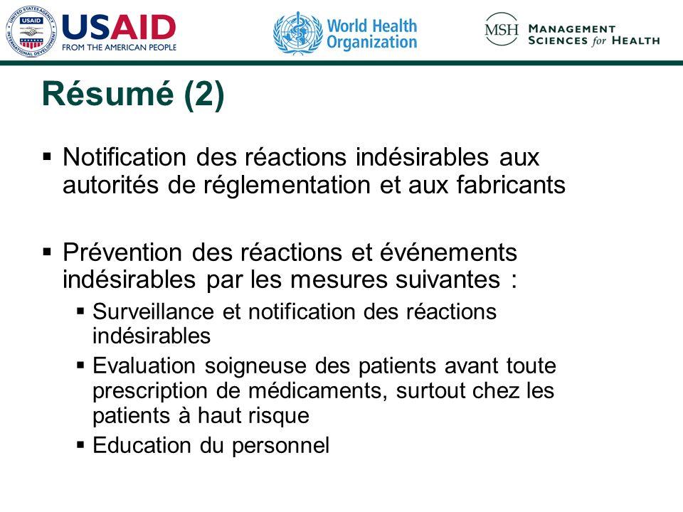 Résumé (2) Notification des réactions indésirables aux autorités de réglementation et aux fabricants.
