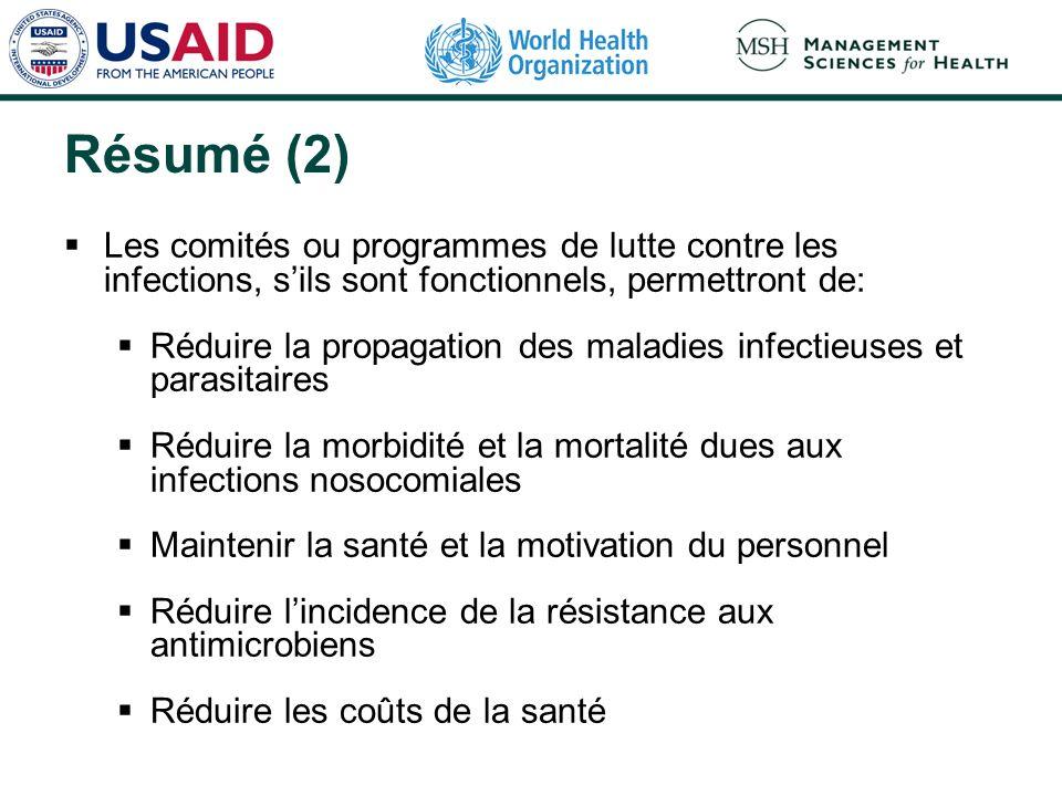 Résumé (2) Les comités ou programmes de lutte contre les infections, s'ils sont fonctionnels, permettront de: