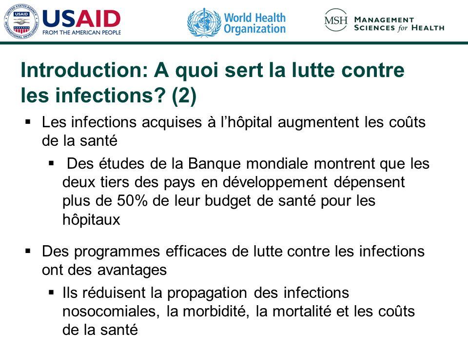 Introduction: A quoi sert la lutte contre les infections (2)
