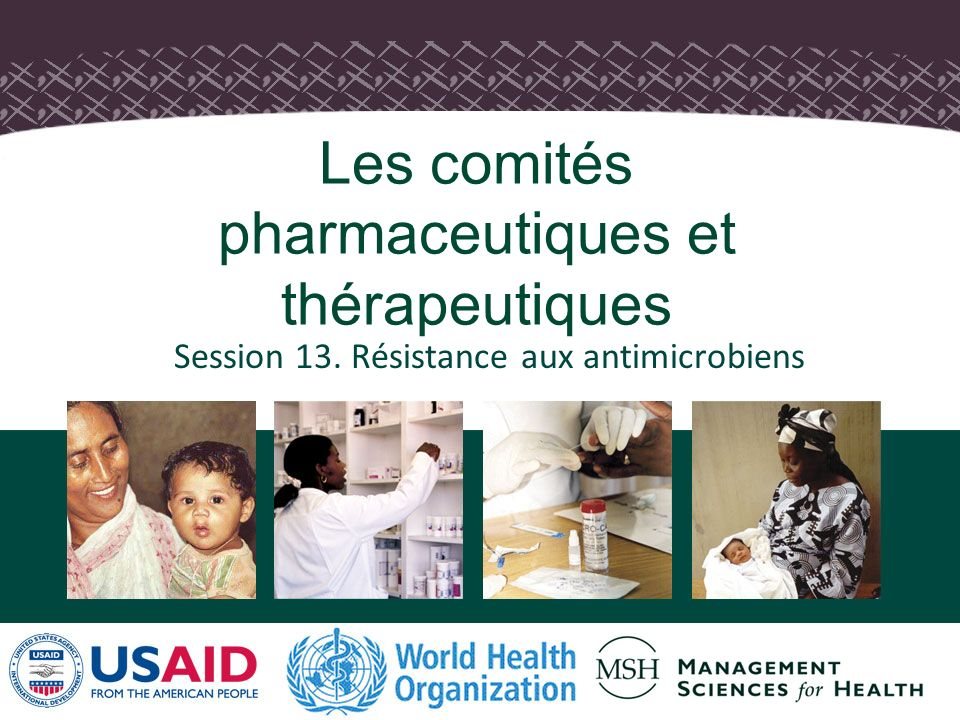 Session 13. Résistance aux antimicrobiens