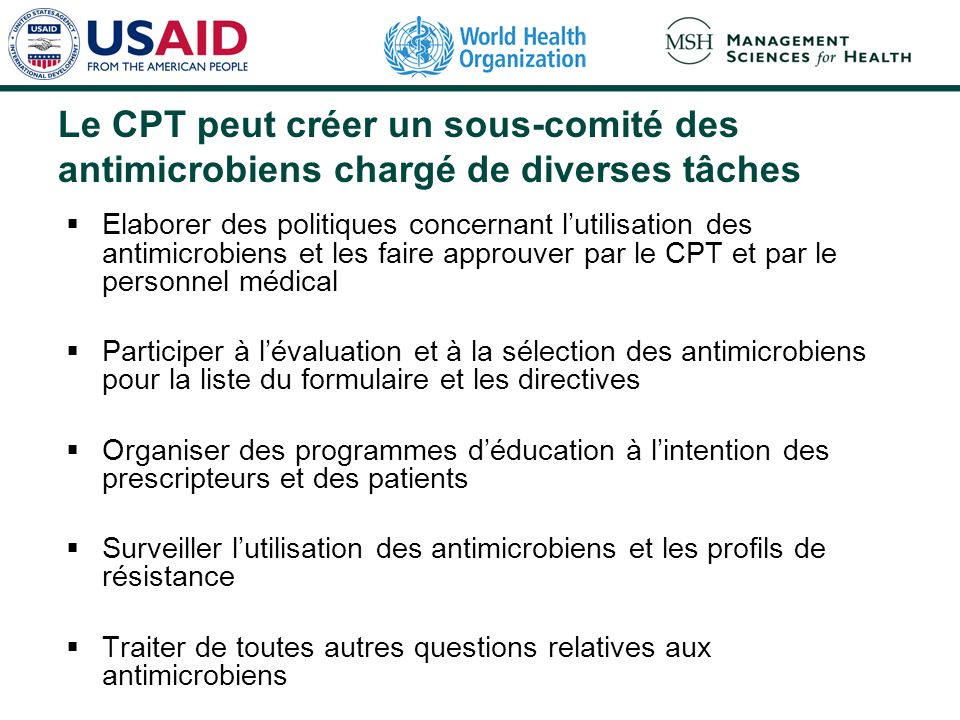 Le CPT peut créer un sous-comité des antimicrobiens chargé de diverses tâches