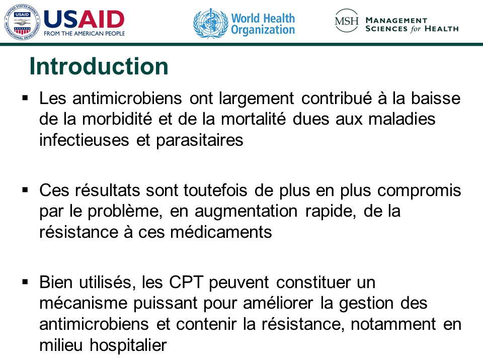 Introduction Les antimicrobiens ont largement contribué à la baisse de la morbidité et de la mortalité dues aux maladies infectieuses et parasitaires.