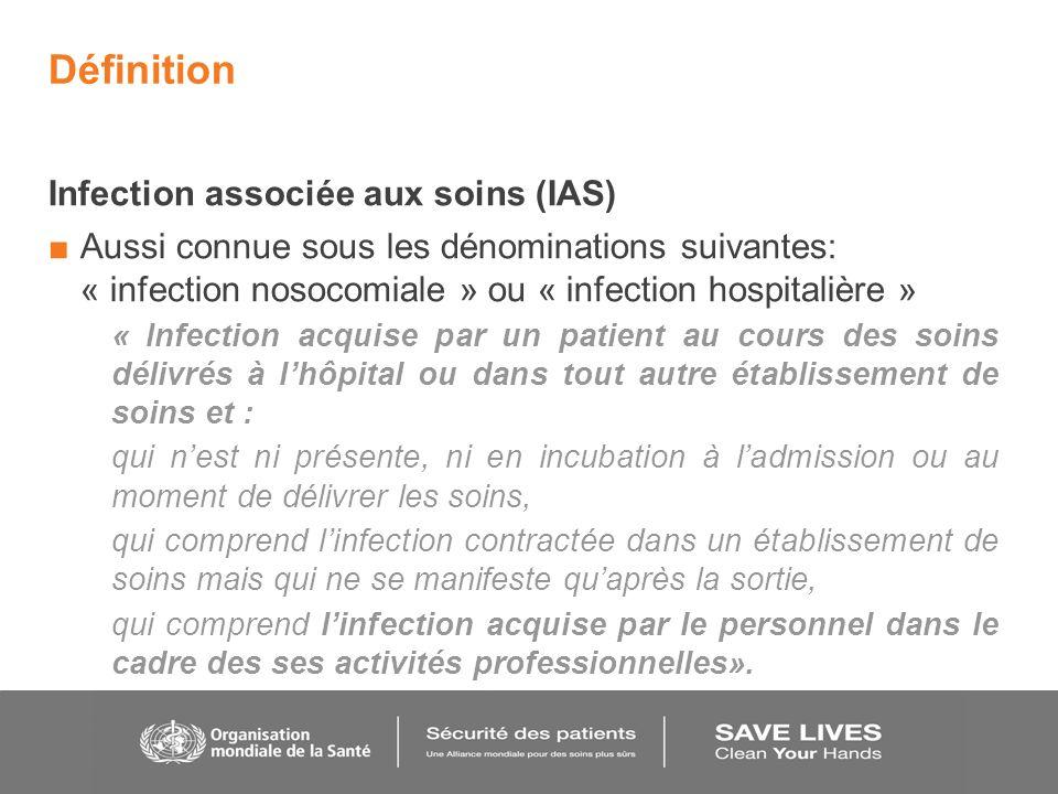 Définition Infection associée aux soins (IAS)