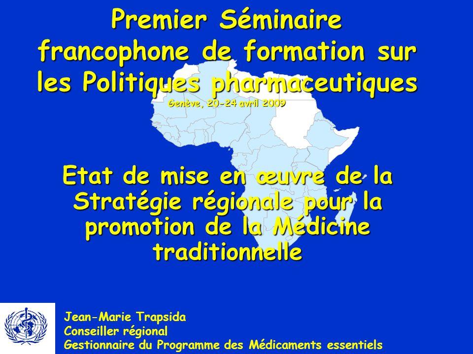 Premier Séminaire francophone de formation sur les Politiques pharmaceutiques Genève, 20-24 avril 2009
