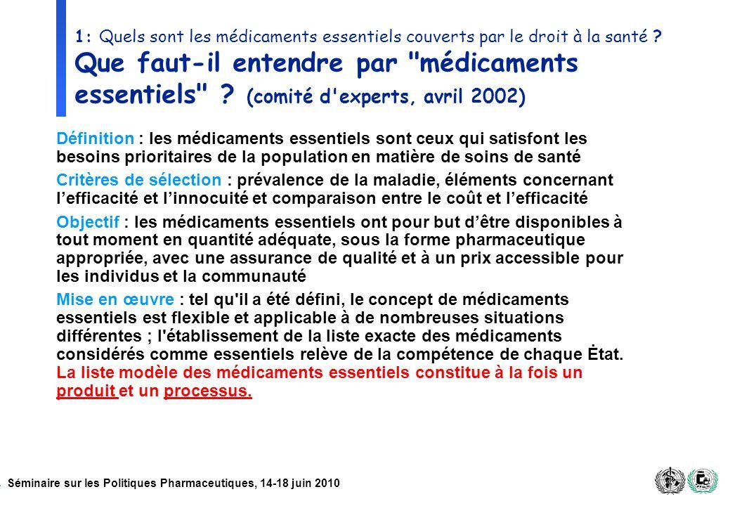 1: Quels sont les médicaments essentiels couverts par le droit à la santé Que faut-il entendre par médicaments essentiels (comité d experts, avril 2002)