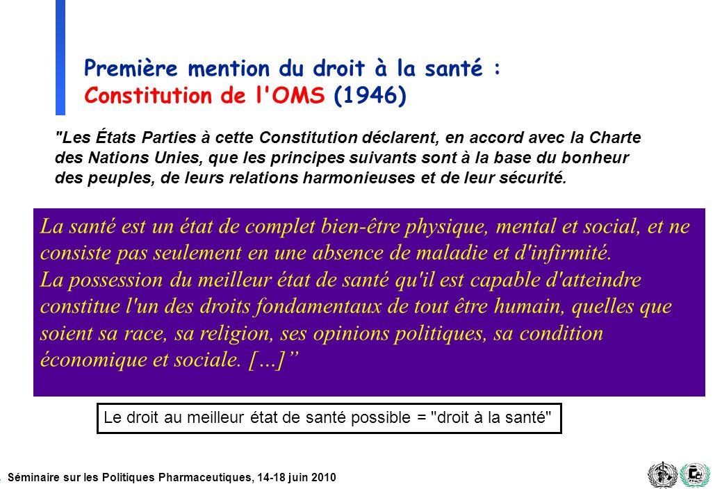 Première mention du droit à la santé : Constitution de l OMS (1946)
