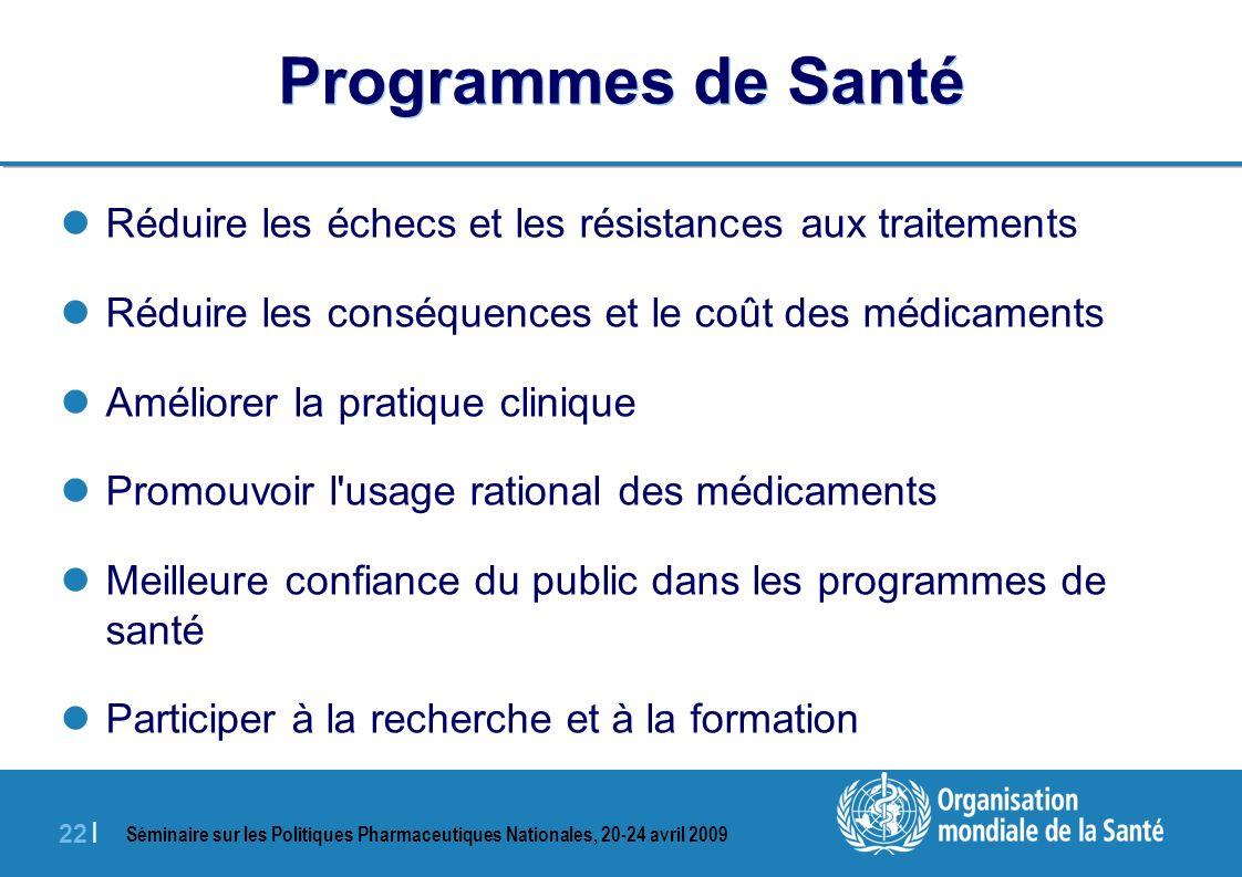 Programmes de SantéRéduire les échecs et les résistances aux traitements. Réduire les conséquences et le coût des médicaments.
