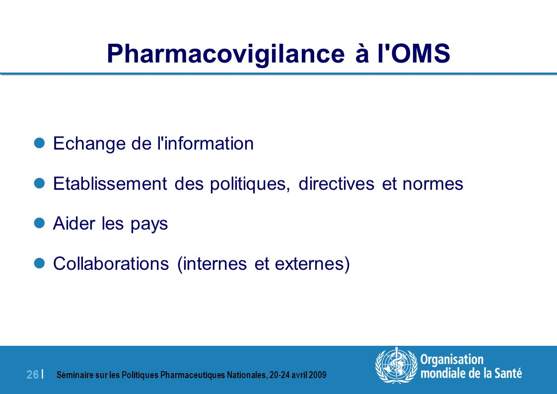 Pharmacovigilance à l OMS