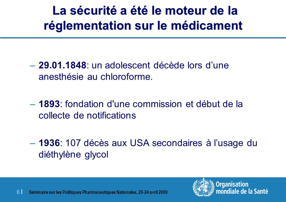 La sécurité a été le moteur de la réglementation sur le médicament