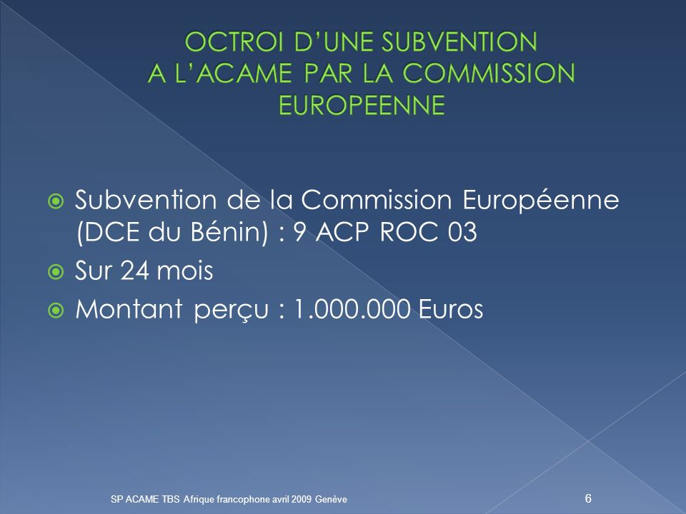 OCTROI D'UNE SUBVENTION A L'ACAME PAR LA COMMISSION EUROPEENNE