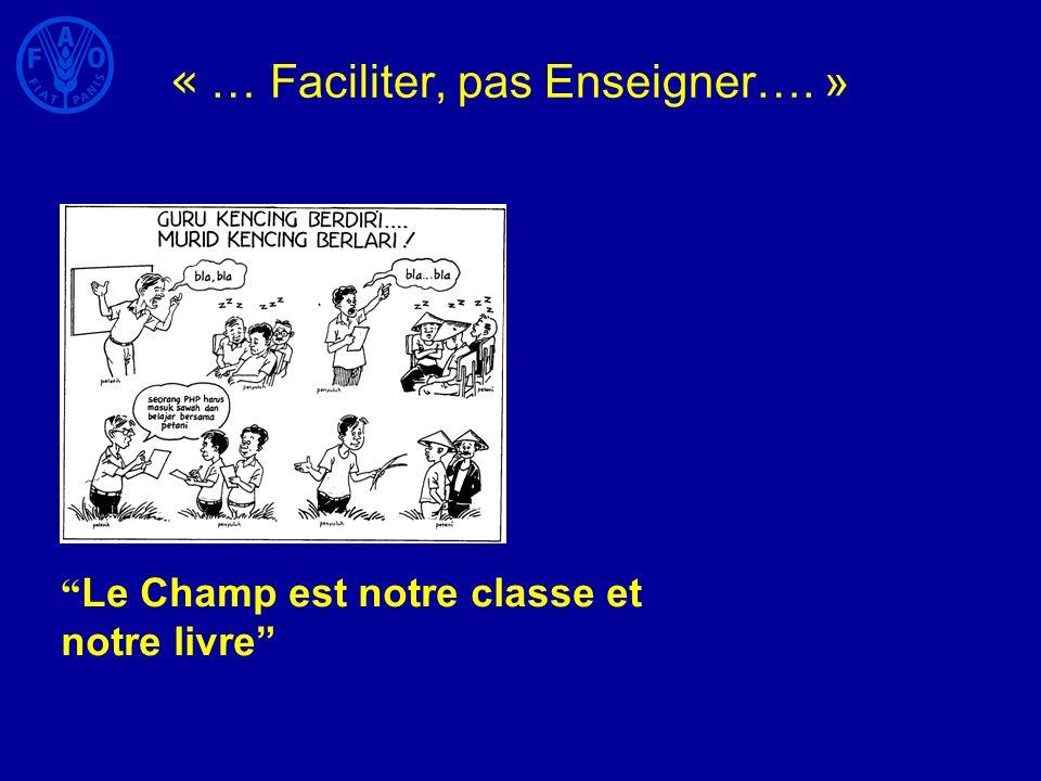 « … Faciliter, pas Enseigner…. »