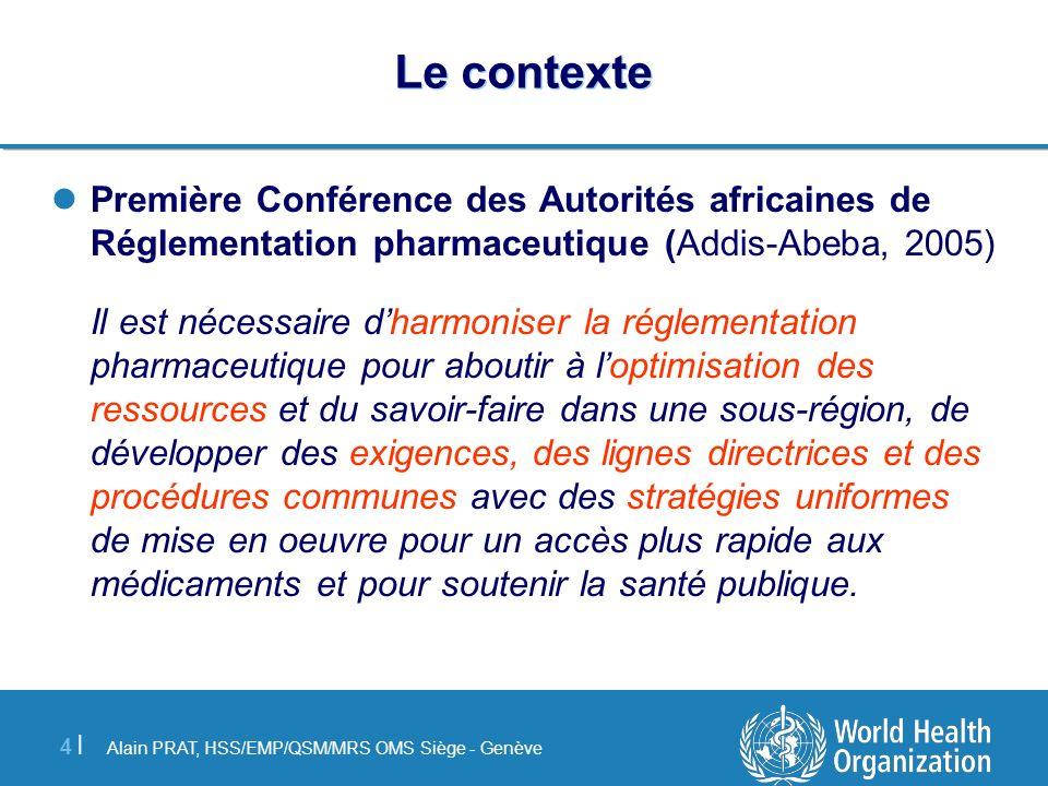 Le contextePremière Conférence des Autorités africaines de Réglementation pharmaceutique (Addis-Abeba, 2005)