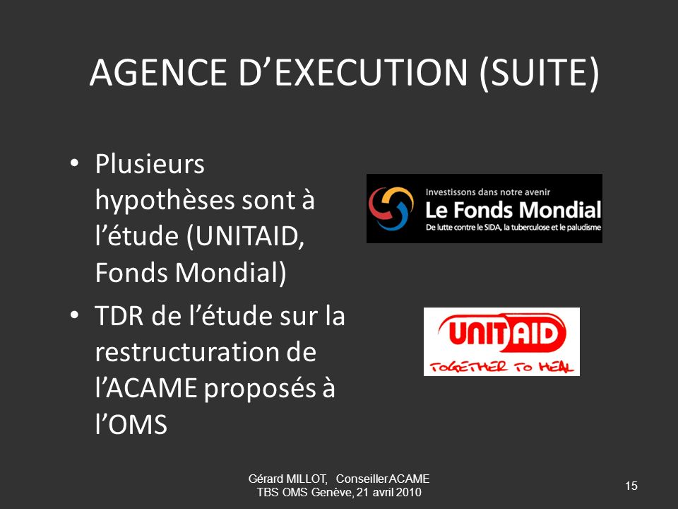 AGENCE D'EXECUTION (SUITE)