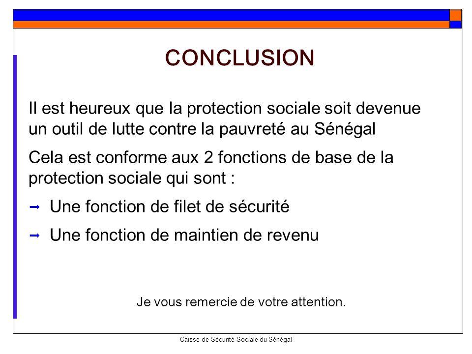 CONCLUSION Il est heureux que la protection sociale soit devenue un outil de lutte contre la pauvreté au Sénégal.