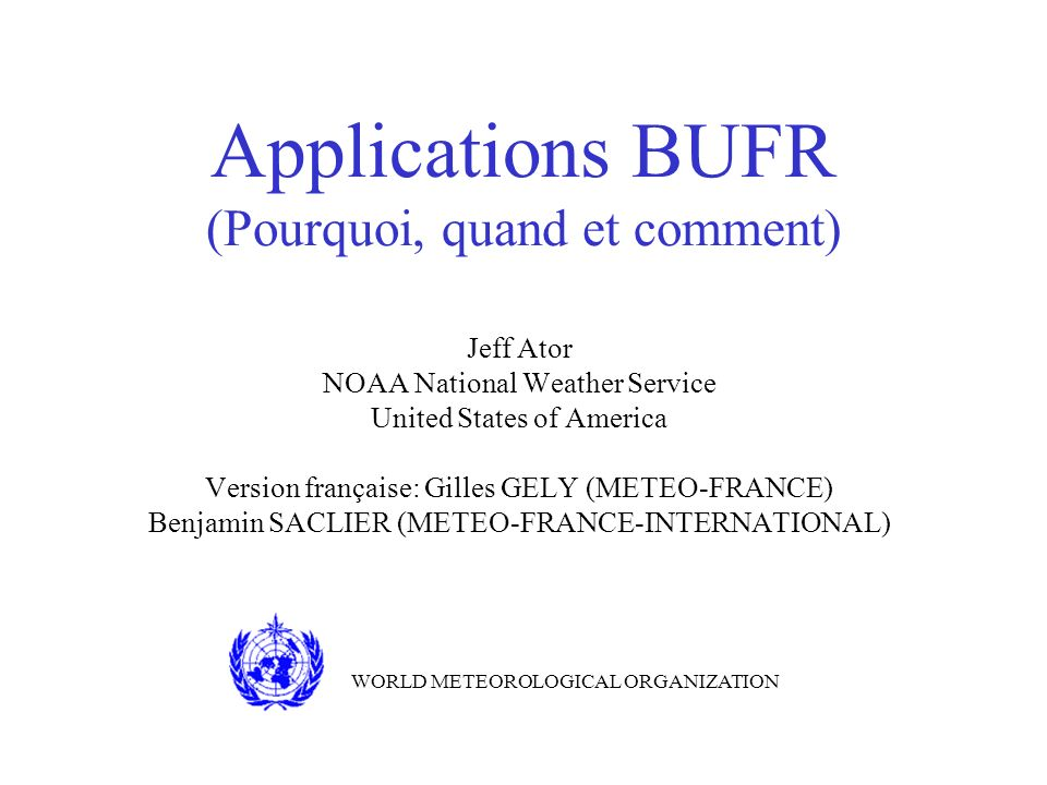 Applications BUFR (Pourquoi, quand et comment)