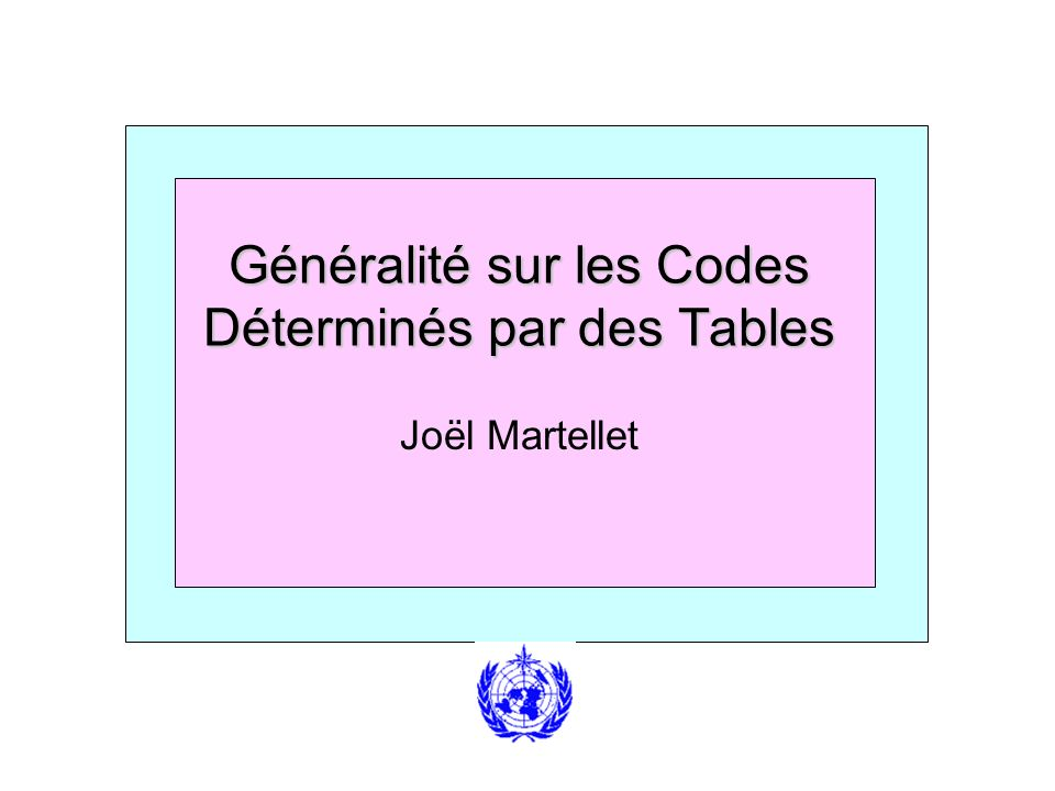 Généralité sur les Codes Déterminés par des Tables