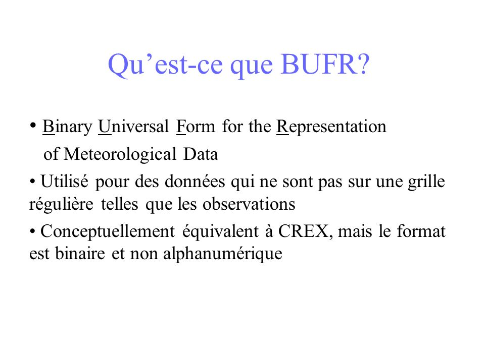 Qu'est-ce que BUFR Binary Universal Form for the Representation