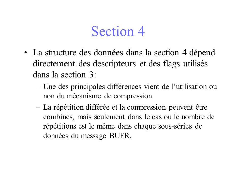 Section 4 La structure des données dans la section 4 dépend directement des descripteurs et des flags utilisés dans la section 3: