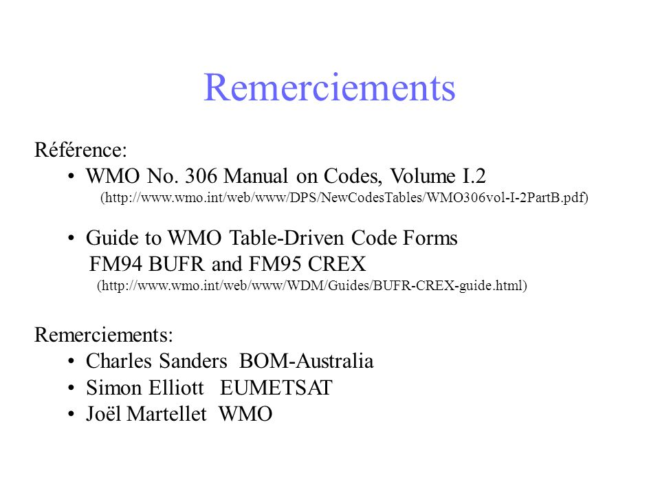 Remerciements Référence: WMO No. 306 Manual on Codes, Volume I.2