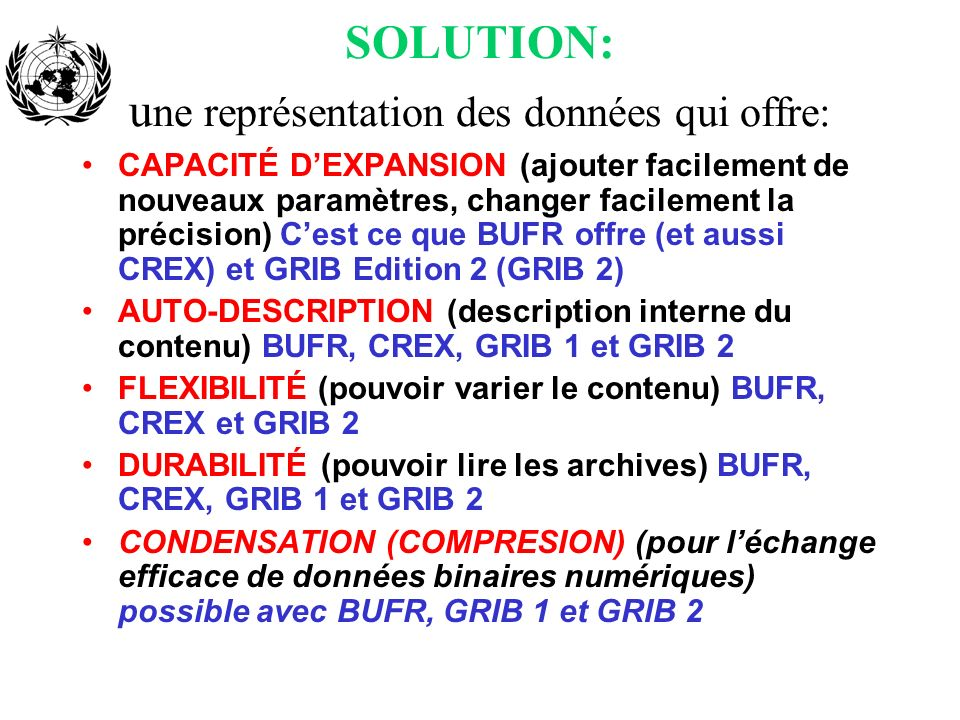 SOLUTION: une représentation des données qui offre: