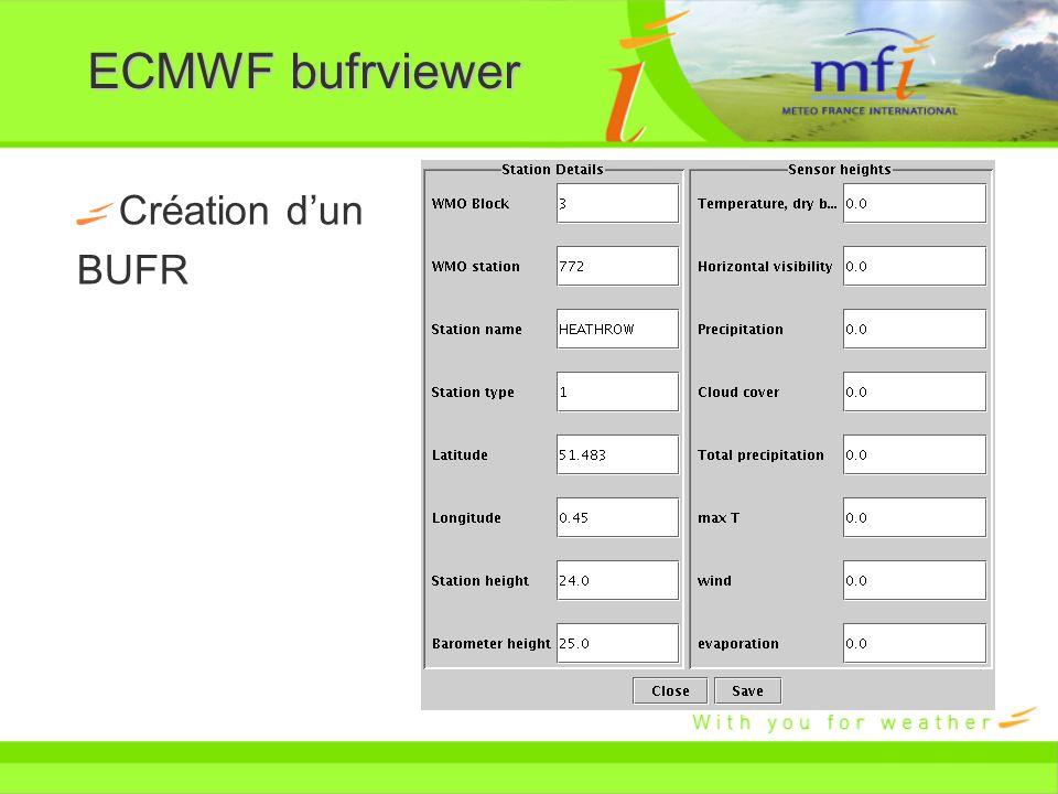 ECMWF bufrviewer Création d'un BUFR