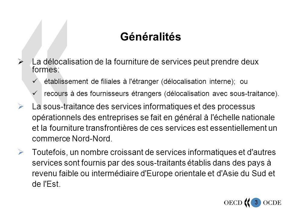 Généralités La délocalisation de la fourniture de services peut prendre deux formes: