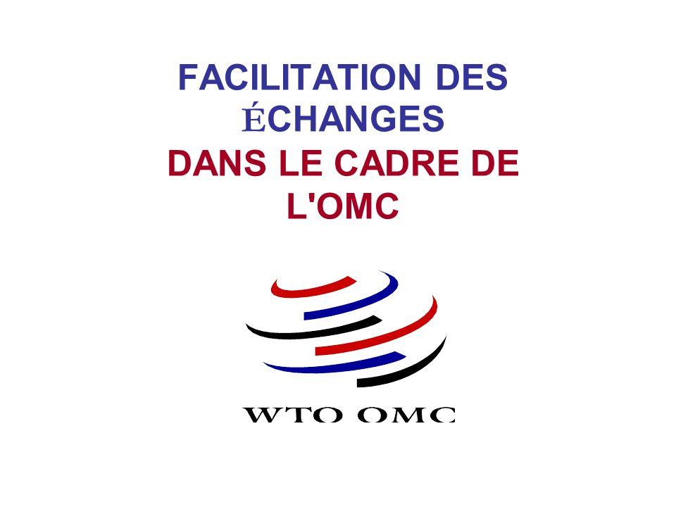FACILITATION DES ÉCHANGES DANS LE CADRE DE L OMC