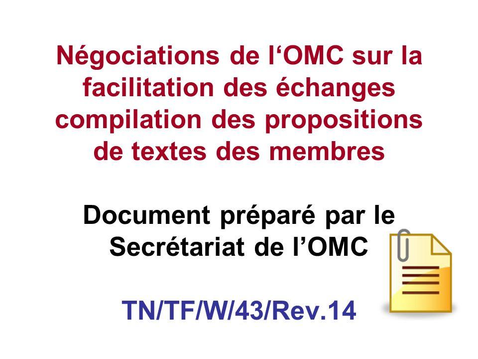 Négociations de l'OMC sur la facilitation des échanges compilation des propositions de textes des membres Document préparé par le Secrétariat de l'OMC TN/TF/W/43/Rev.14