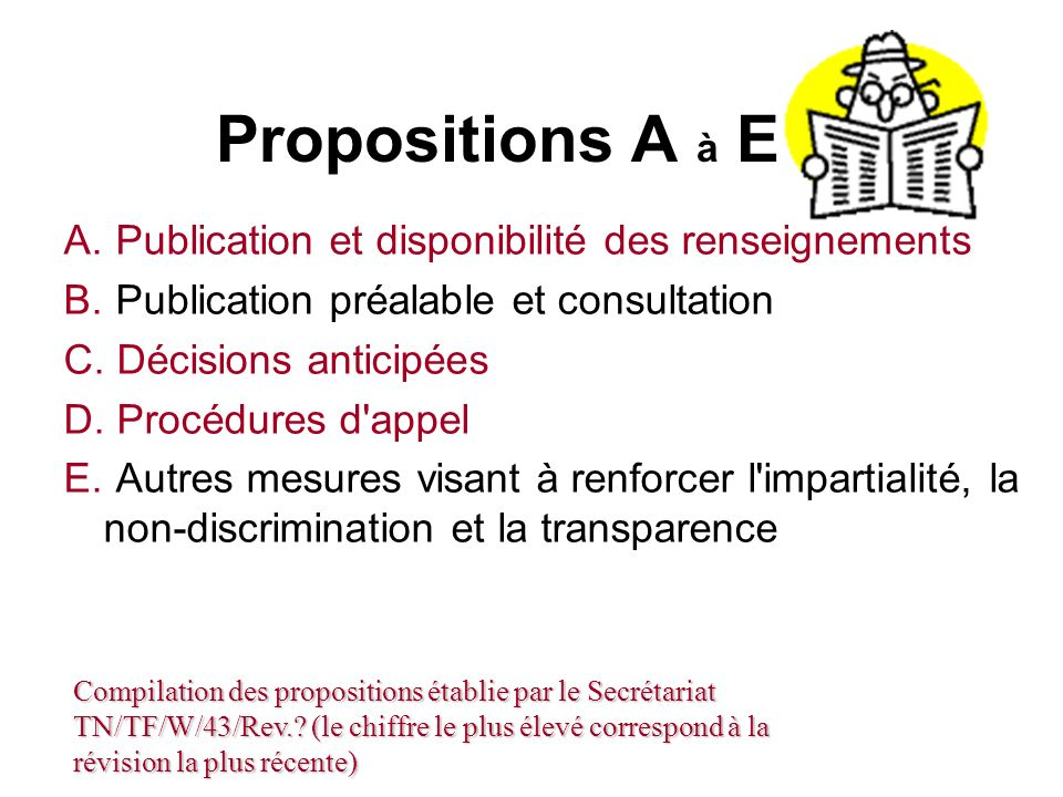 Propositions A à E A. Publication et disponibilité des renseignements