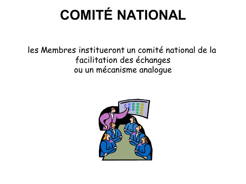 COMITÉ NATIONAL les Membres institueront un comité national de la