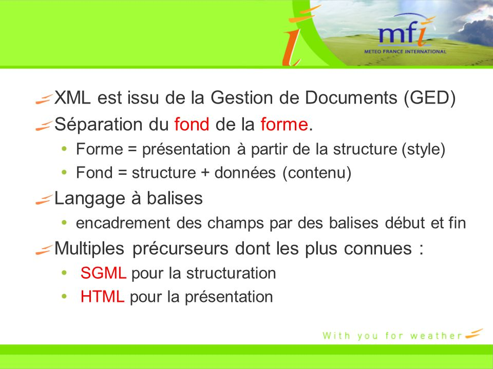 XML est issu de la Gestion de Documents (GED)