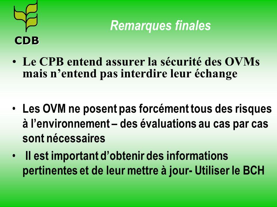 Remarques finales CDB. Le CPB entend assurer la sécurité des OVMs mais n'entend pas interdire leur échange.