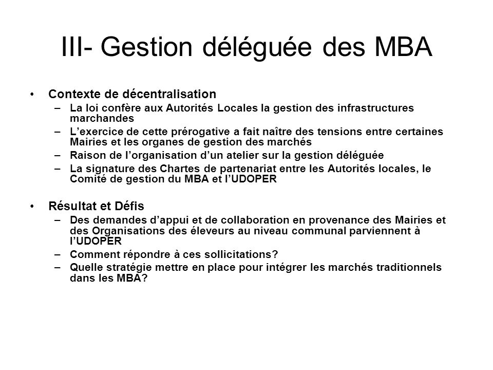III- Gestion déléguée des MBA